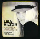 藝人名: L - 【送料無料】 Lisa Hilton / American Impressions 輸入盤 【CD】