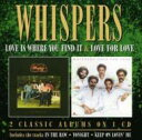 Whispers ウィスパーズ / Love Is Where You Find It / Love For Love 輸入盤 【CD】