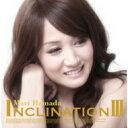 浜田麻里 ハマ� マリ   INCLINATION III  通常盤   CD