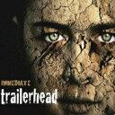 Immediate / trailerhead 【CD】