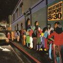 艺人名: W - 【送料無料】 Weather Report ウェザーリポート / 8: 30 【BLU-SPEC CD 2】