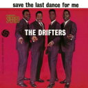 Drifters ドリフターズ / Save The Last Dance For Me: ラスト ダンスは私に 【CD】