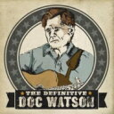 Artist Name: D - Doc Watson / Definitive 輸入盤 【CD】