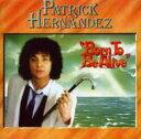 Artist Name: P - Patrick Hernandez / Born To Be Alive (Expanded Edition) 輸入盤 【CD】