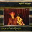 Robert Pollard / Honey Locust Honky Tonk 【LP】