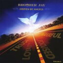 Artist Name: B - 【送料無料】 Brother Jay / Driven By Angels 輸入盤 【CD】