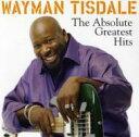 艺人名: W - Wayman Tisdale ワイマンティステール / Absolute Greatest Hits 輸入盤 【CD】