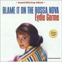 Artist Name: E - 【送料無料】 Eydie Gorme イーディゴーメ / Blame It On The Bossa Nova 輸入盤 【CD】