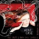 Neko Case / Worse Things Get, The Harder I Fight, The Harder I Fight, The More 輸入盤 【CD】