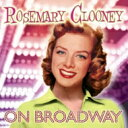 Rosemary Clooney ローズマリークルーニー / Rosemary Clooney On Broadway 輸入盤 【CD】