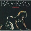 Artist Name: B - Bar-kays バーケイズ / Dangerous 輸入盤 【CD】