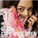 艺人名: Ma行 - 【送料無料】 MiChi ミチ / EYES WIDE OPEN 【CD】