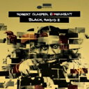 Robert Glasper ロバートグラスパー / Black Radio 2 【CD】