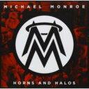艺人名: M - 【送料無料】 Michael Monroe マイケルモンロー / Horns & Halos 輸入盤 【CD】