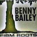 藝人名: B - 【送料無料】 Benny Bailey / Firm Roots 輸入盤 【CD】