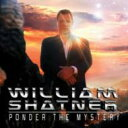 Artist Name: W - 【送料無料】 ウィリアム・シャトナー / Ponder The Mystery 輸入盤 【CD】