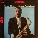 Artist Name: H - Hank Crawford ハンククロフォード / True Blue 【CD】