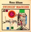 艺人名: M - Mose Allison モーズアリソン / Swingin' Machine 【CD】