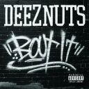 Artist Name: D - 【送料無料】 Deez Nuts / Bout It 輸入盤 【CD】
