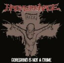 Haemorrhage / Goregrind Is Not A Crime 【LP】