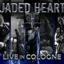 【送料無料】 Jaded Heart / Live In Cologne 輸入盤 【CD】
