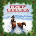 Artist Name: J - Jim Hendricks / Cowboy Christmas: Holiday Favorites From The Great 輸入盤 【CD】