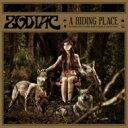 Zodiac (Hard Rock) / Hiding Place 【CD】