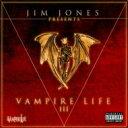 艺人名: J - Jim Jones ジムジョーンズ / Vampire Life 3 輸入盤 【CD】
