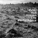Peter Van Hoesen / Life Performance 輸入盤 【CD】