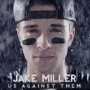 Artist Name: J - Jake Miller / Us Against Them 輸入盤 【CD】