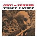 藝人名: Y - Yusef Lateef ユーセフラティーフ / Cry! -tender 【SHM-CD】