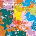 艺人名: Sa行 - JIGHEAD / JIGHEAD PLUS 【CD】