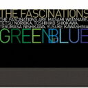 藝人名: F - the fascinations / Green In Blue 【CD】