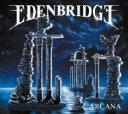 Artist Name: E - 【送料無料】 Edenbridge エデンブリッジ / Arcana 輸入盤 【CD】