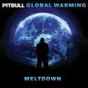 Pitbull ピットブル / Global Warming: Meltdown 輸入盤 【CD】