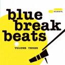 精選輯 - Blue Break Beats Vol.3 【CD】