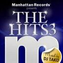 艺人名: D - Dj Taku / Manhattan Records Presents The Hits 3 Mixed By Dj Taku 【CD】