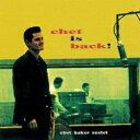 Chet Baker チェットベイカー / Chet Is Back + 4 【CD】