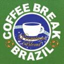 Coffee Break Brazil -premium Blend 【CD】