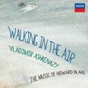 作曲家名: Ha行 - Howard Blake / 『ウォーキング・イン・ジ・エア〜ハワード・ブレイク:ピアノ作品集』 アシュケナージ 輸入盤 【CD】