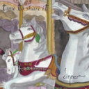 Artist Name: Ta Line - dinner / time to share it 【CD】