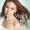 【送料無料】 May J. メイジェイ / Heartful Song Covers 【CD】