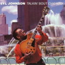 Artist Name: S - Syl Johnson シルジョンソン / Talkin Bout Chicago 【CD】