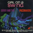 Artist Name: G - Gerry&The Pacemakers ジェリー&ザピースメーカーズ / Girl On A Swing 【SHM-CD】