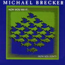 Artist Name: M - Michael Brecker マイケルブレッカー / Now You See It...now You Don't 【SHM-CD】