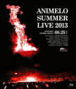 【送料無料】 Animelo Summer Live 2013 -FLAG NINE- 8.25 (Blu-ray) 【BLU-RAY DISC】