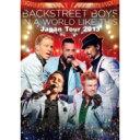 【送料無料】 Backstreet Boys バックストリートボーイズ / IN A WORLD LIKE THIS Japan Tour 2013 豪華盤(Loppi・HMV・ファンクラブ限定販売 2枚組 DVD) 【DVD】