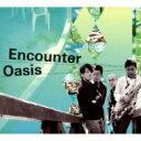 Artist Name: E - Encounter (Jazz) / Oasis 【CD】