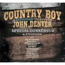 【送料無料】 Special Consensus / Country Boy: Bluegrass Tribute To John Denver 輸入盤 【CD】