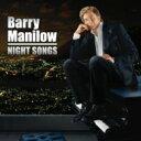 【送料無料】 Barry Manilow バリーマニロー / Night Songs 輸入盤 【CD】